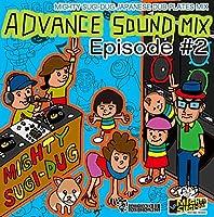 ADVANCE SOUND MIX Episode#2