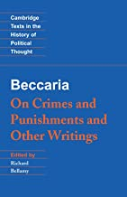 Beccaria: 'On Crimes and Punishments' and Other Writings (Cambridge Texts in the History of Political Thought)