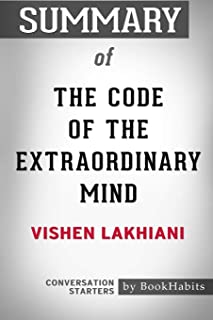Summary of The Code of the Extraordinary Mind by Vishen Lakhiani: Conversation Starters
