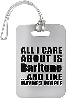All I Care About Is Baritone - Luggage Tag Bag-gage Suitcase Tag Durable Plastic - Fun-ny Idea for Friend Mom Dad Kid Son Daughter Etiqueta para Equipaje, Maleta - Regalo para Cumpleaños Aniversari