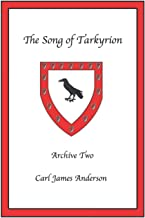 The Song of Tarkyrion: Archive Two