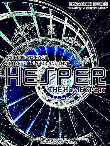 Hesper, the Home-Spirit: A simple story of household labor and love (English Edition)