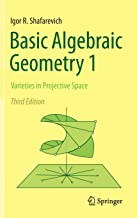 Basic Algebraic Geometry 1: Varieties in Projective Space