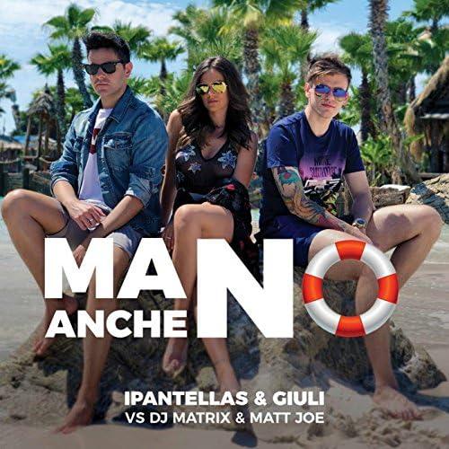 DJ Matrix, Matt, Joe & IPantellas feat. Giuli