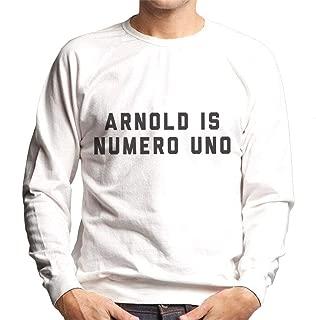 Arnold Schwarzenegger Arnold is Numero UNO Men's Sweatshirt