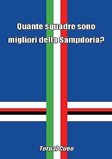 Quante squadre sono migliori della Sampdoria?: Regalo divertente per tifosi blucerchiati. Il libro è vuoto, perché è la Samp la squadra migliore di calcio. ... ultras UC Sampdoria (Italian Edition)
