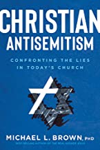 Christian Antisemitism: Confrontng the Lies in Today's Church