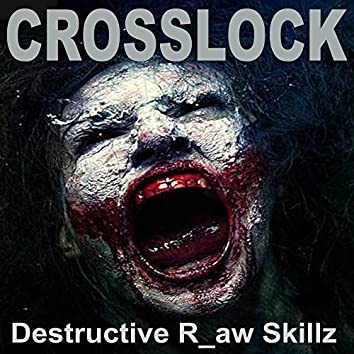 Destructive R_Aw Skillz