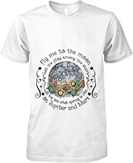 Sunflower Fly me to the moon let me play among the stars, Short Sleeves Shirt, Unisex Hoodie, Sweatshirt For Mens Womens Ladies Kids.