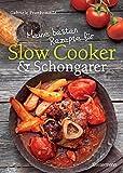 Meine besten Rezepte für Slow Cooker und Schongarer: Langsam kochen für mehr Geschmack (German Edition)