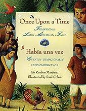 Once Upon a Time/Habia una vez: Traditional Latin American Tales/Cuentos tradicionales latinoamericanos (Bilingual Spanish...