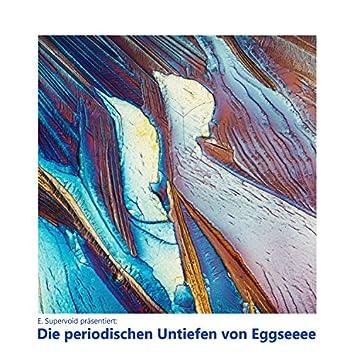 Die periodischen Untiefen von Eggseeee