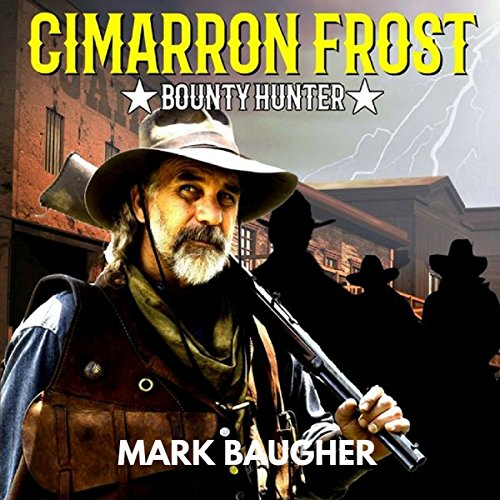 Cimarron Frost, Bounty Hunter audiobook cover art