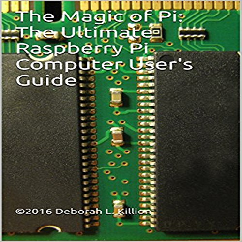 The Magic of Pi: The Ultimate Raspberry Pi Computer User's Guide audiobook cover art