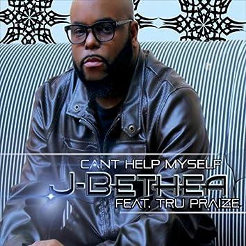 Can't Help Myself (Feat. Tru Praize)