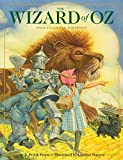 The Wizard of Oz: The Classic Edition (Childhood Favorites, Book to Movie, Classic Childrens Book, Magic and Fantasy, Gifts for Families, New York Times Bestseller Illustrator)