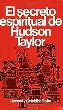 Secreto espiritual de Hudson Taylor (Spanish Edition)