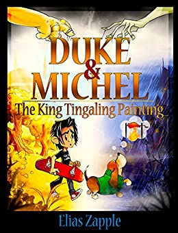 The King Tingaling Painting (Duke & Michel Series Book 2) by [Elias Zapple, Elliott Beavan]