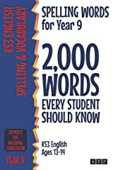 Spelling Words for Year 9: 2,000 Words Every Student Should Know (KS3 English Ages 13-14) (2,000 Spelling Words (UK Editions)) Paperback