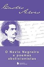 O Navio Negreiro e Poemas Abolicionistas (Em Portuguese do Brasil)