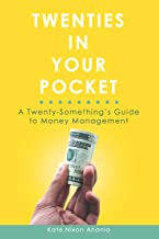 Twenties in Your Pocket: A twenty-something's guide to money management