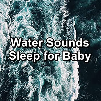 Water Sounds Sleep for Baby