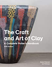 The Craft and Art of Clay, 5th edition: A Complete Potter's Handbook