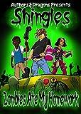 Zombies Ate My Homework (Shingles Book 5)
