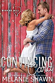 Convincing Cara (Wishing Well, Texas Book 2) by [Melanie Shawn]