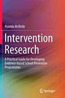 Intervention Research: A Practical Guide for Developing Evidence-based School Prevention Programmes