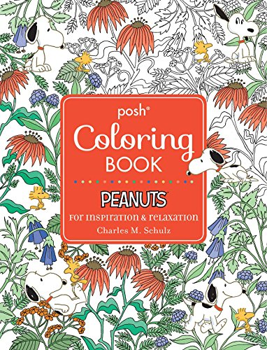 Schulz, C: Posh Adult Coloring Book: Peanuts for Inspiration (Posh Coloring Books, Band 21)