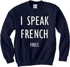 Indica Plateau I Speak French Fries Unisex Kids Sweatshirt