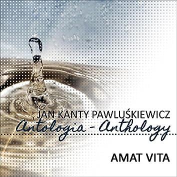 Amat Vita (Jan Kanty Pawluskiewicz Antologia)