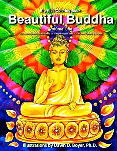 Big Kids Coloring Book: Beautiful Buddha, Vol. One: 50+ Illustrations of Buddha on Single Sided Pages (Big Kids Coloring Books)