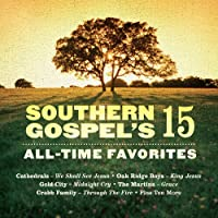 Vol. 2-Southern Gospel's 15 All-Time Favorites