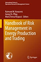 Handbook of Risk Management in Energy Production and Trading (International Series in Operations Research & Management Science 199)