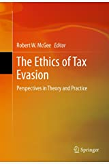 The Ethics of Tax Evasion: Perspectives in Theory and Practice Kindle Edition