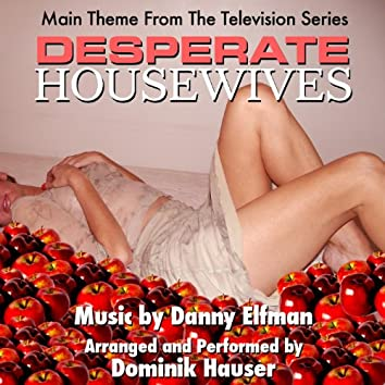 Desperate Housewives - Theme from the Television Series (feat. Dominik Hauser)