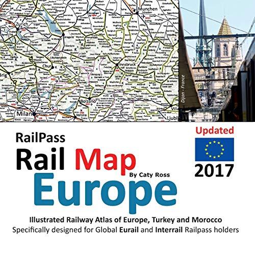RailPass RailMap Europe 2017: Icon illustrated Railway Atlas of Europe specifically designed for Eurail and Interrail pass holders: Icon illustrated ... for Eurail and Interrail railpass holders