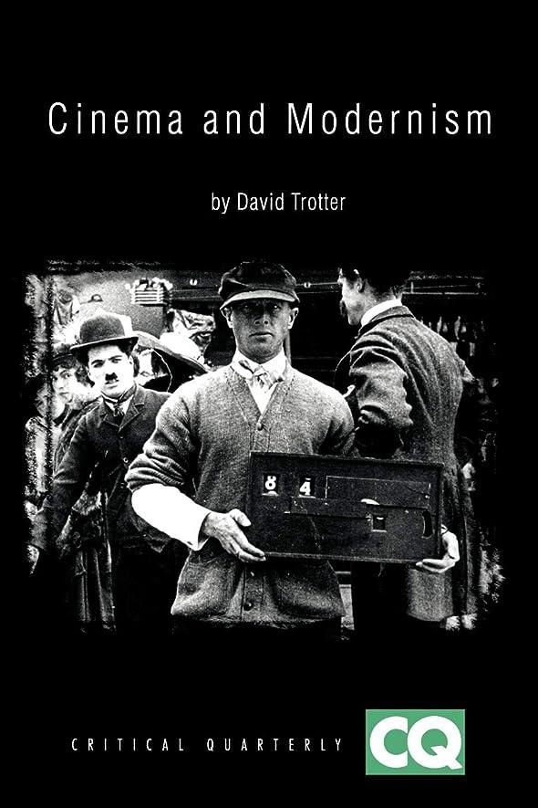 共和党ログ徒歩でCinema and Modernism (Critical Quarterly Book Series)