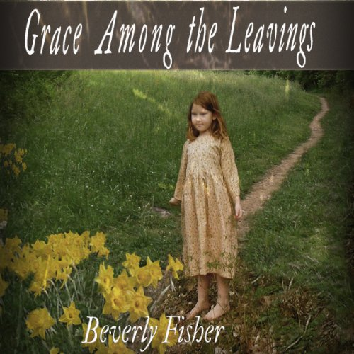 Grace Among the Leavings audiobook cover art