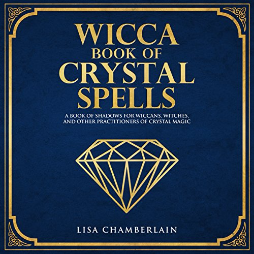 Wicca Book of Crystal Spells: A Book of Shadows for Wiccans, Witches, and Other Practitioners of Crystal Magic     Wiccan Spells, Book 3              By:                                                                                                                                 Lisa Chamberlain                               Narrated by:                                                                                                                                 Kris Keppeler                      Length: 2 hrs and 42 mins     2 ratings     Overall 4.5