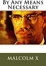 Malcolm X's By Any Means Necessary: Speech
