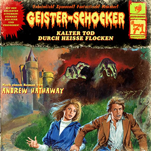 Kalter Tod durch heiße Flocken     Geister-Schocker 71              By:                                                                                                                                 Andrew Hathaway                               Narrated by:                                                                                                                                 Patrick Bach,                                                                                        Reent Reins,                                                                                        Rüdiger Schulzki,                   and others                 Length: 1 hr and 7 mins     Not rated yet     Overall 0.0