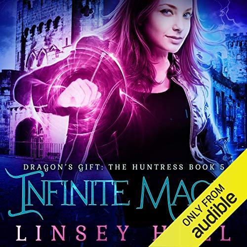 Infinite Magic: Dragon's Gift: The Huntress, Book 5