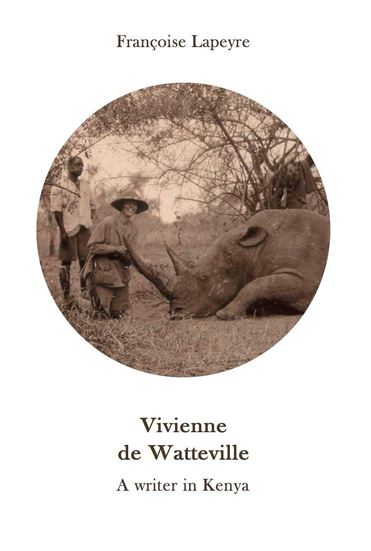 期待してトーク桃Vivienne de Watteville - A Writer in Kenya: A History of Women's Colonial Hunting (English Edition)