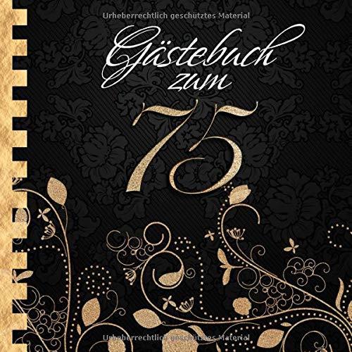 Gästebuch: Zum 75. Geburtstag I Edles Cover in Schwarz & Gold I für 30 Gäste I für geschriebene...