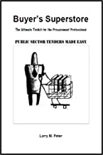 Public Sector ITTs Made Easy (Buyer's Superstore - Ultimate Toolkit for Procurement Professionals Book 1)
