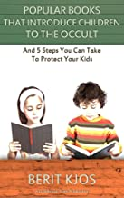 Popular Books that Introduce Children to the Occult: 5 Steps You Can take to Protect Your Kids