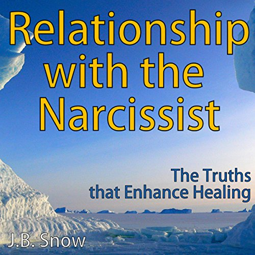 Relationship with the Narcissist: The Truths that Enhance Healing audiobook cover art